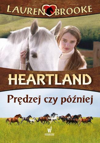 Heartland (Tom 12). Prędzej czy później - Ebook.