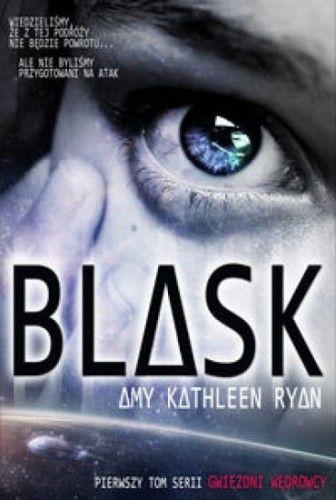 BLASK. GWIEZDNI WĘDROWCY TOM 1 Amy Kathleen Ryan
