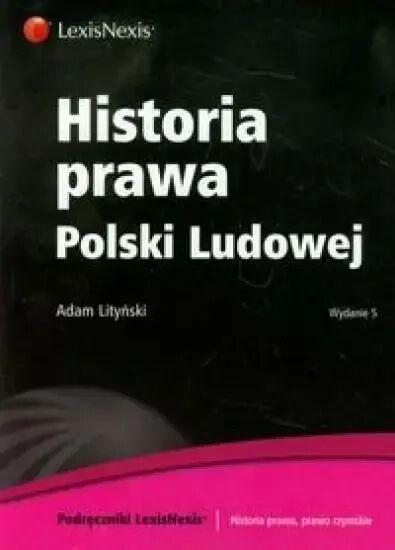 Historia prawa Polski Ludowej (wyd.5) - Adam Lityński