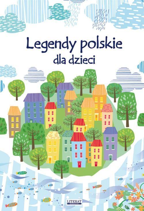 Legendy polskie dla dzieci - Małgorzata Korczyńska - ebook