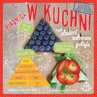 Piramida w kuchni czyli dzieci zdrowo gotują