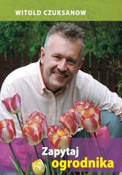 Zapytaj ogrodnika - Ebook.