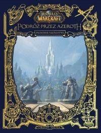 World of Warcraft: Odkrywanie Azeroth.... - Christie Golden