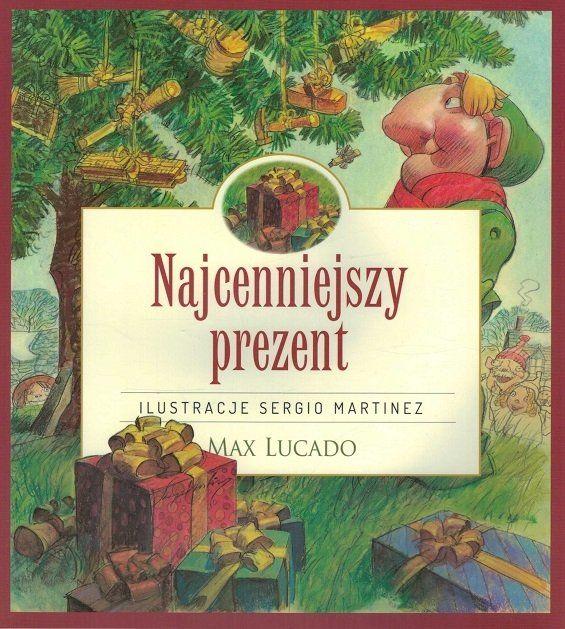 Najcenniejszy prezent - Max Lucado - oprawa miękka