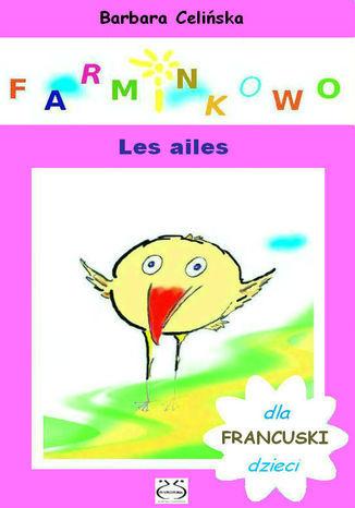 Farminkowo. Les ailes. (Francuski dla dzieci) - Ebook.