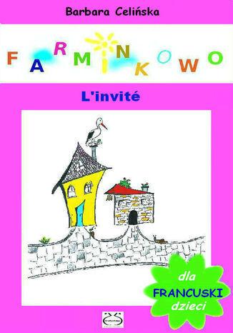 Farminkowo. L''invit (Francuski dla dzieci) - Ebook.