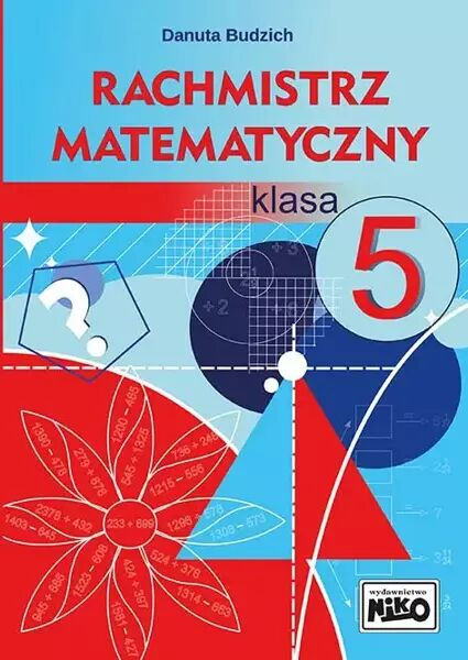 Rachmistrz matematyczny. Klasa 5 - Danuta Budzich