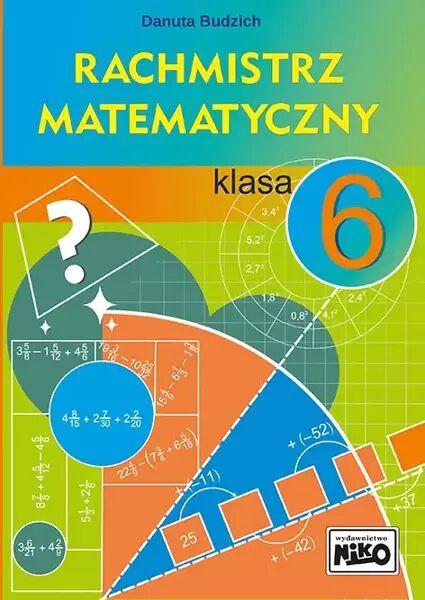 Rachmistrz matematyczny. Klasa 6 - Danuta Budzich