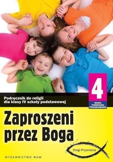 Katechizm SP 4 Zaproszeni przez Boga Podręcznik WAM /aktualne - Zbigniew Marek SJ