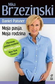 MOJA PASJA, MOJA RODZINA Daniel Paisner, Mika Brzezinski