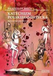 Katechizm polskiego dziecka - Ebook.