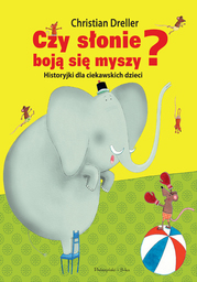 Historyjki dla ciekawskich dzieci. Czy słonie boją się myszy? - Audiobook.