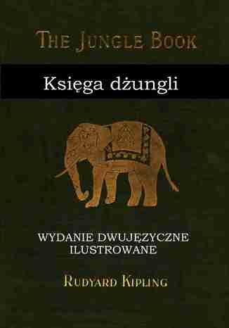 Księga dżungli. Wydanie dwujęzyczne ilustrowane - Ebook.