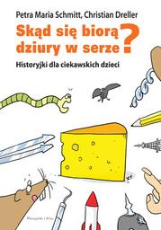 Historyjki dla ciekawskich dzieci. Skąd się biorą dziury w serze? - Audiobook.