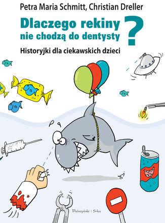 Historyjki dla ciekawskich dzieci. Dlaczego rekiny nie chodzą do dentysty? - Audiobook.