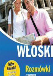 Włoski. Rozmówki z wymową i słowniczkiem - Ebook.