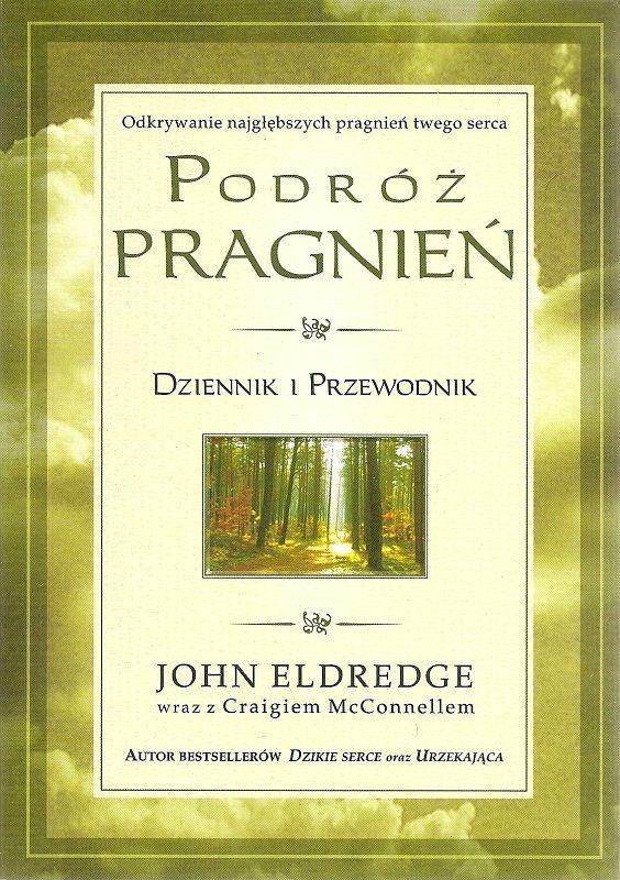 Podróż pragnień Dziennik i przewodnik - John Eldredge - oprawa miękka