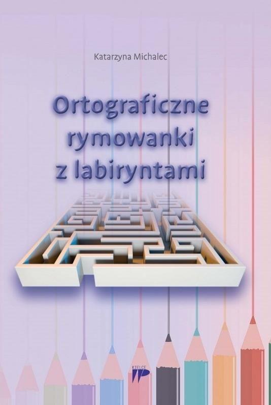 Ortograficzne rymowanki z labiryntami ZAKŁADKA DO KSIĄŻEK GRATIS DO KAŻDEGO ZAMÓWIENIA
