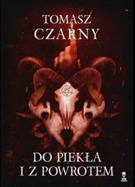 Do piekła i z powrotem - Tomasz Czarny