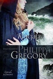 KRUCJATA. ZAKON CIEMNOŚCI Philippa Gregory