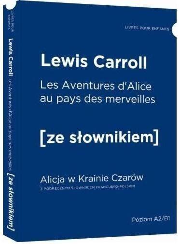 LF Alicja w Krainie Czarów wersja francuska z podręcznym słownikiem - Lewis Carroll