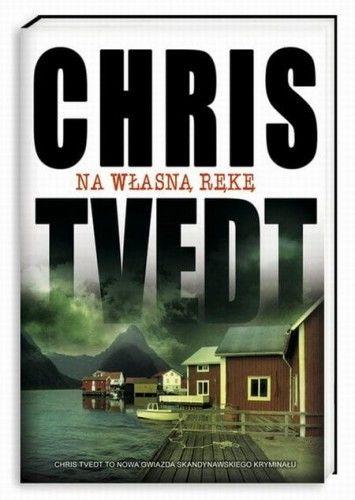 NA WŁASNĄ RĘKĘ Chris Tvedt
