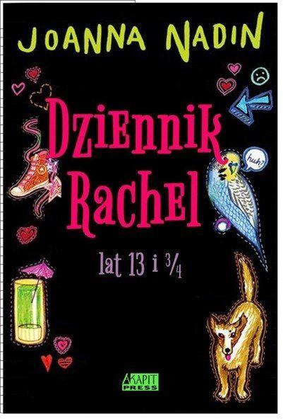 Dziennik rachel lat 13 i 3/4 - Joanna Nadin