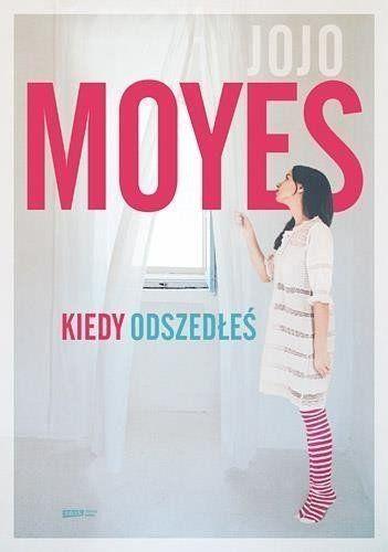 Kiedy odszedłeś - Jojo Moyes