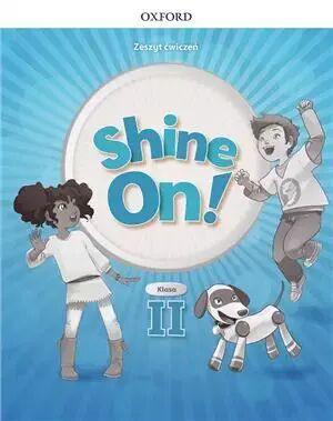 Shine On! Szkoła podstawowa klasa 2. Zeszyt ćwiczeń - praca zbiorowa