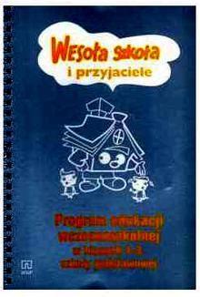 Wesoła Szkoła i Przyjaciele. Program edukacji. Klasa 1 - 3. Szkoła podstawowa