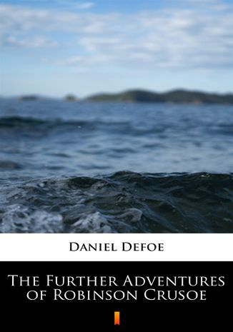 The Further Adventures of Robinson Crusoe - Ebook.