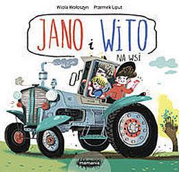 Wydawnictwo Mamania - Jano i Wito na wsi