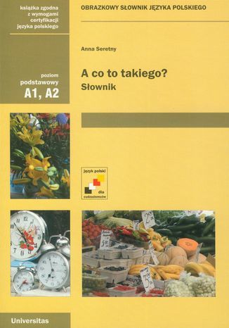 A co to takiego? Obrazkowy słownik języka polskiego (A1, A2) - Ebook.
