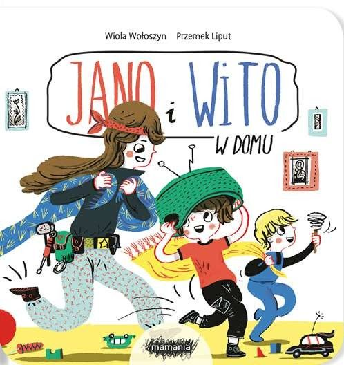 Wydawnictwo Mamania - Jano i Wito w domu