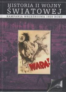Kampania wrześniowa 1939 roku Historia II Wojny Światowej Tom 1