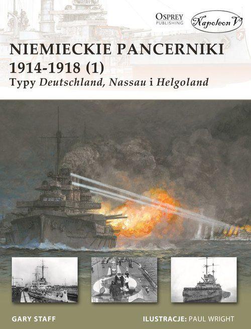 Niemieckie pancerniki 1914-1918 (1) Typy Deutschland Nassau i Helgoland ZAKŁADKA DO KSIĄŻEK GRATIS DO KAŻDEGO ZAMÓWIENIA