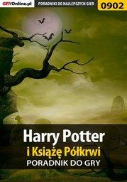 Harry Potter i Książę Półkrwi - poradnik do gry - Ebook.