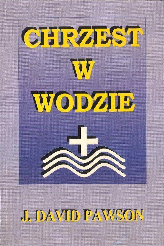 Chrzest w wodzie - David Pawson - oprawa miękka