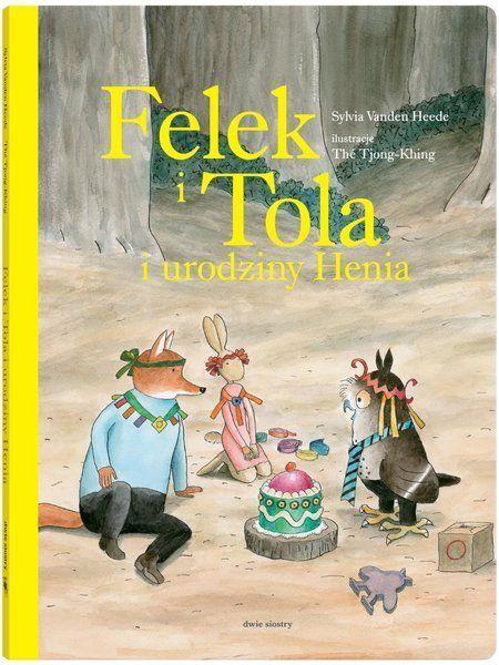 Felek i Tola i urodziny Henia - Sylvia Vanden Heede