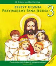 Religia przyjmujemy pana Jezusa ćwiczenia dla klasy 3 szkoły podstawowej AZ-13-01/10-KR-1/13 ZAKŁADKA DO KSIĄŻEK GRATIS DO KAŻDEGO ZAMÓWIENIA