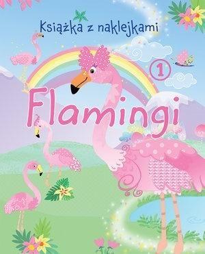 Książka z naklejkami. Flamingi 1 ZAKŁADKA DO KSIĄŻEK GRATIS DO KAŻDEGO ZAMÓWIENIA