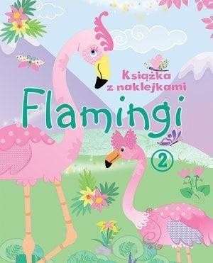 Książka z naklejkami. Flamingi 2 ZAKŁADKA DO KSIĄŻEK GRATIS DO KAŻDEGO ZAMÓWIENIA