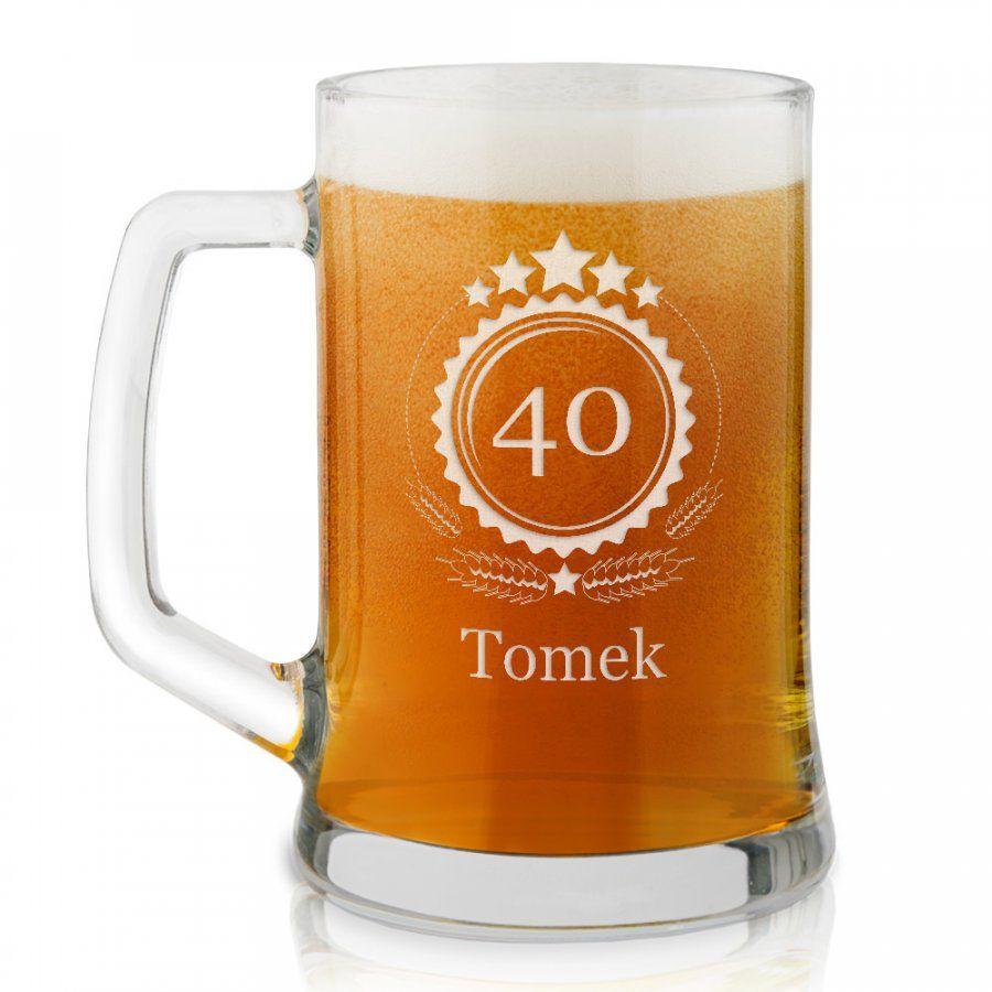 Kufel szklany do piwa z grawerem dla niego na 40 urodziny