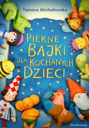 Piękne bajki dla kochanych dzieci - Ebook.