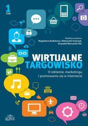 Wirtualne targowisko. Tom 1. O reklamie marketingu i promowaniu się w Internecie ZAKŁADKA DO KSIĄŻEK GRATIS DO KAŻDEGO ZAMÓWIENIA