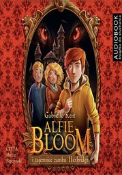 Alfie Bloom i tajemnice zamku Hexbridge - Audiobook.