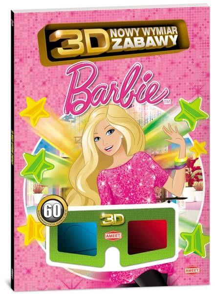 3D Nowy wymiar zabawy. Barbie - Praca zbiorowa