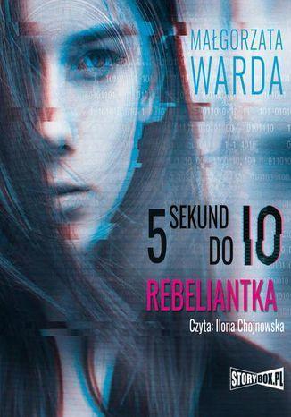 5 sekund do Io. Rebeliantka - Audiobook.