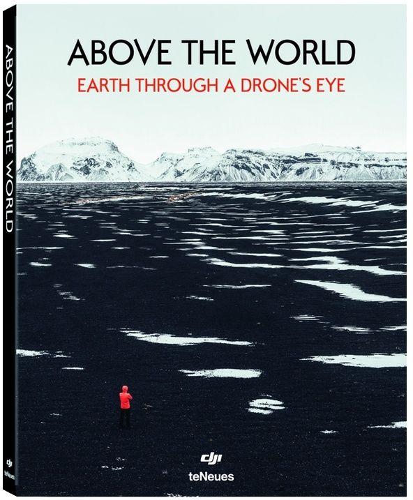 Książka - DJI Above the world: earth through a drones eye
