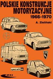 Polskie konstrukcje motoryzacyjne 1966-1970 ZAKŁADKA DO KSIĄŻEK GRATIS DO KAŻDEGO ZAMÓWIENIA